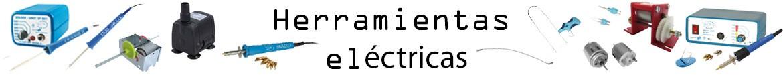 Herramientas eléctricas para modelismo y electrónica